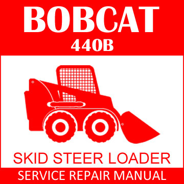 Bobcat 440B Skid Steer Loader Service Manual PDF - Shop Manual ... on bobcat 763 fuel system diagram, bobcat ignition switch diagram, bobcat 331 fuel solenoid wiring, dixie chopper diagram, bobcat t190 parts diagram, bobcat controls diagram, bobcat s175 movement diagram, bobcat 863 parts diagram, bobcat oil cooler, circuit diagram, bobcat 753 electrical diagram, bobcat 773 parts diagram, bobcat service, bobcat filter diagram, bobcat starter diagram, miller bobcat 250 parts diagram, bobcat 7 pin diagram, bobcat 650 parts diagram, bobcat wiring harness adapter, bobcat cooling diagram,