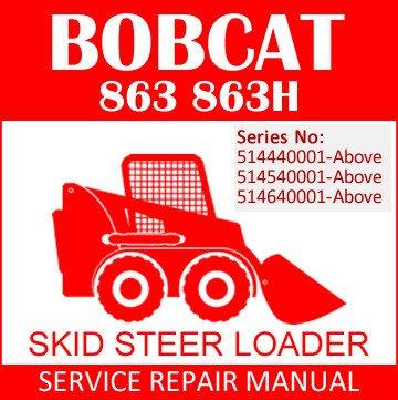 bobcat 863 863h skid steer loader service manual pdf sn 514440001 rh shopmanualpdf com
