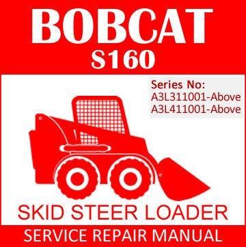 bobcat s160 skid steer loader service manual pdf sn a3l311001 rh shopmanualpdf com bobcat s160 service manual free download bobcat s160 service manual free download