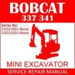 Bobcat 337 341 Mini Excavator Service Manual SN 233311001-233211001
