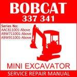 Bobcat 337 341 Mini Excavator Service Manual PDF SN AAC811001-A9W911001
