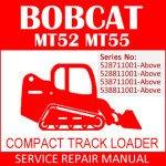 Bobcat MT52 MT55 Compact Track Loader Service Manual PDF SN 528711001-538811001