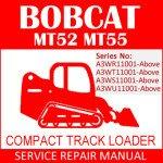 Bobcat MT52 MT55 Compact Track Loader Service Manual PDF SN A3WR11001-A3WU11001