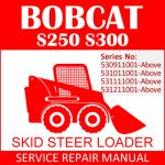Bobcat S250 S300 Skid Steer Loader Service Manual PDF SN 530911001-531211001