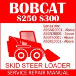 Bobcat S250 S300 Skid Steer Loader Service Manual PDF SN A5GM20001-A5GR20001