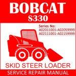 Bobcat S330 Skid Steer Loader Service Manual PDF SN A02011001-A0211100