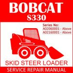 Bobcat S330 Skid Steer Loader Service Manual PDF SN A02060001-A02160001