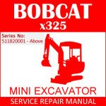 Bobcat X325 Mini Excavator Service Manual PDF SN 511820001-Above