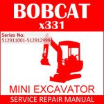 Bobcat X331 Mini Excavator Service Manual PDF SN 512911001-512912999