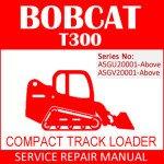 Bobcat T300 Compact Track Loader Service Manual PDF SN A5GU20001-A5GV20001