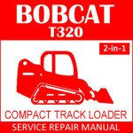 Bobcat T320 Compact Track Loader Service Manual PDF 2-in-1
