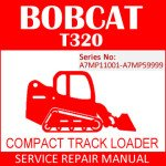 Bobcat T320 Compact Track Loader Service Manual PDF SN A7MP11001-A7MP59999
